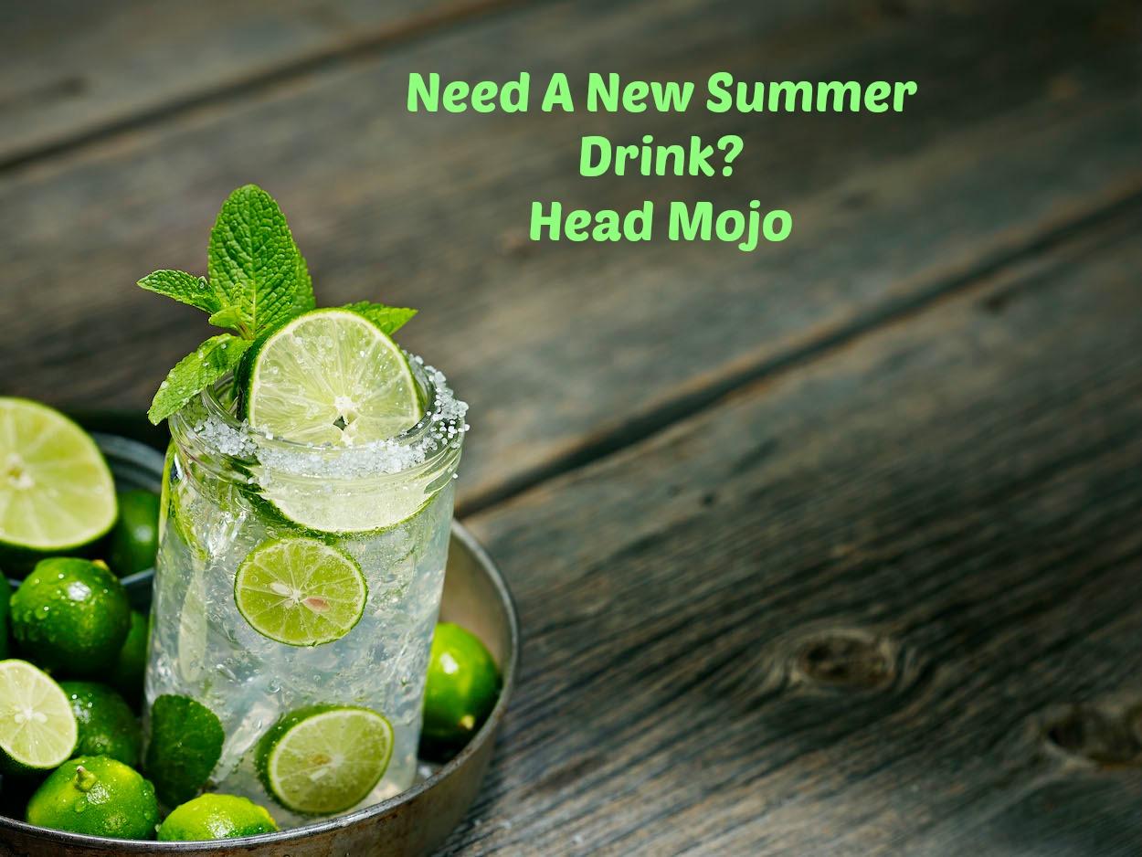 New Summer Drink- Head Mojo